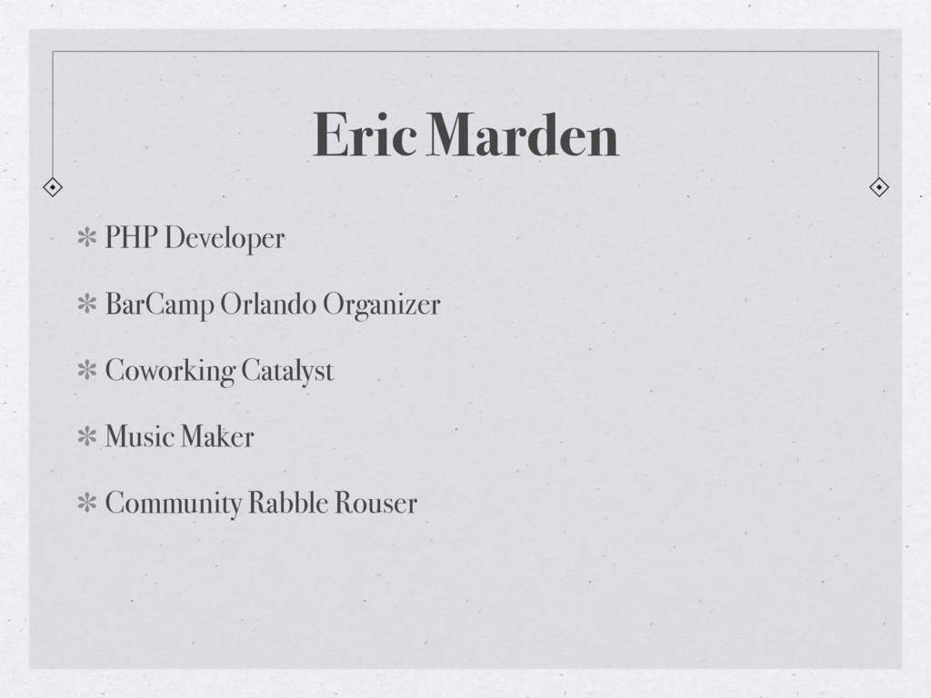 Eric Marden PHP Developer BarCamp Orlando Organ...