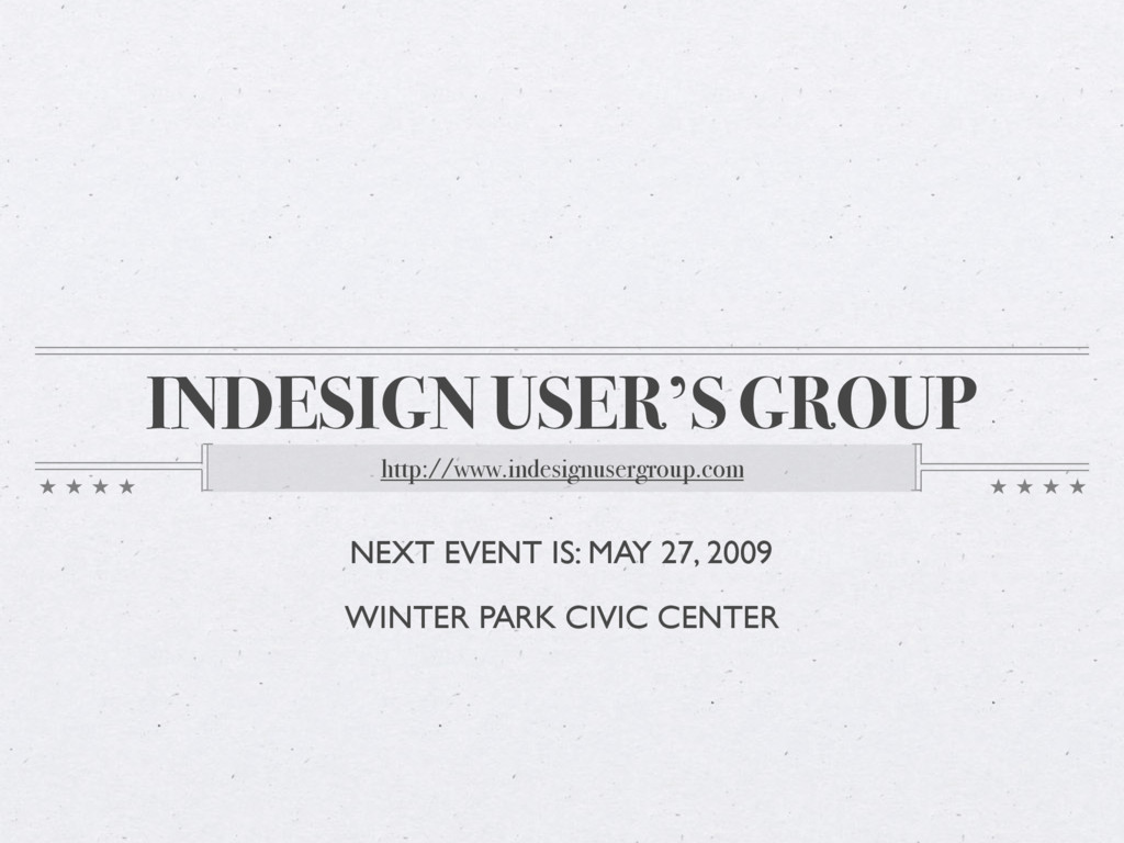 INDESIGN USER'S GROUP http://www.indesignusergr...