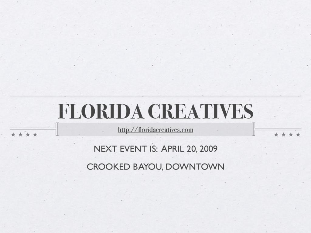 FLORIDA CREATIVES http://floridacreatives.com N...