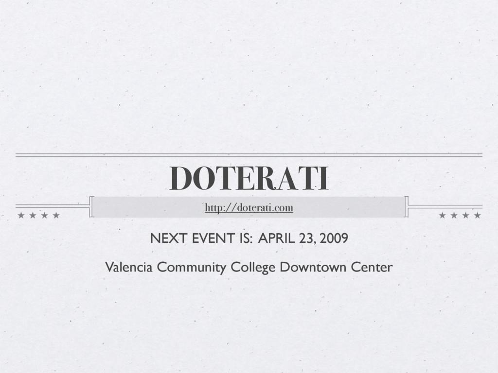 DOTERATI http://doterati.com NEXT EVENT IS: APR...