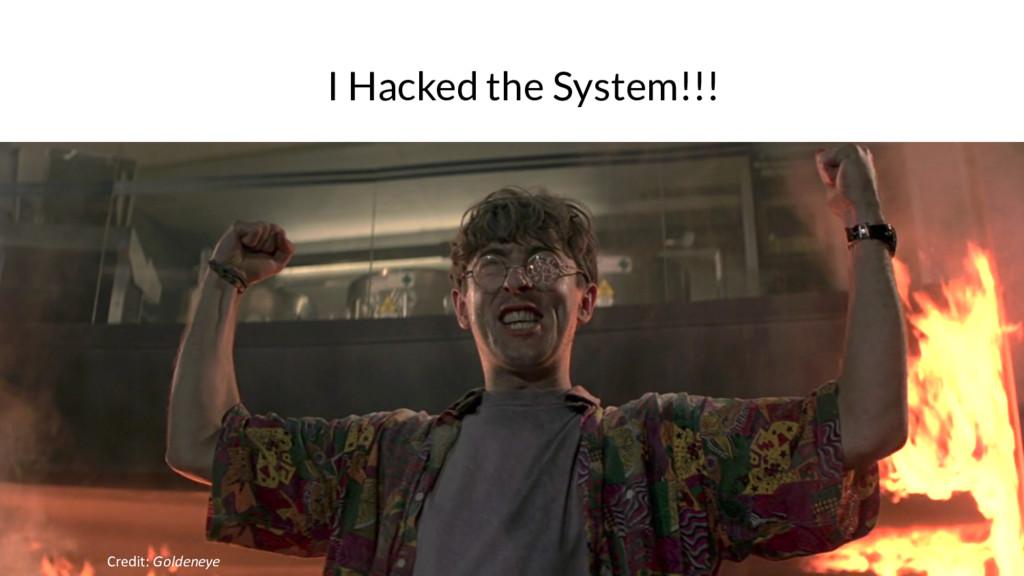 I Hacked the System!!! Credit: Goldeneye