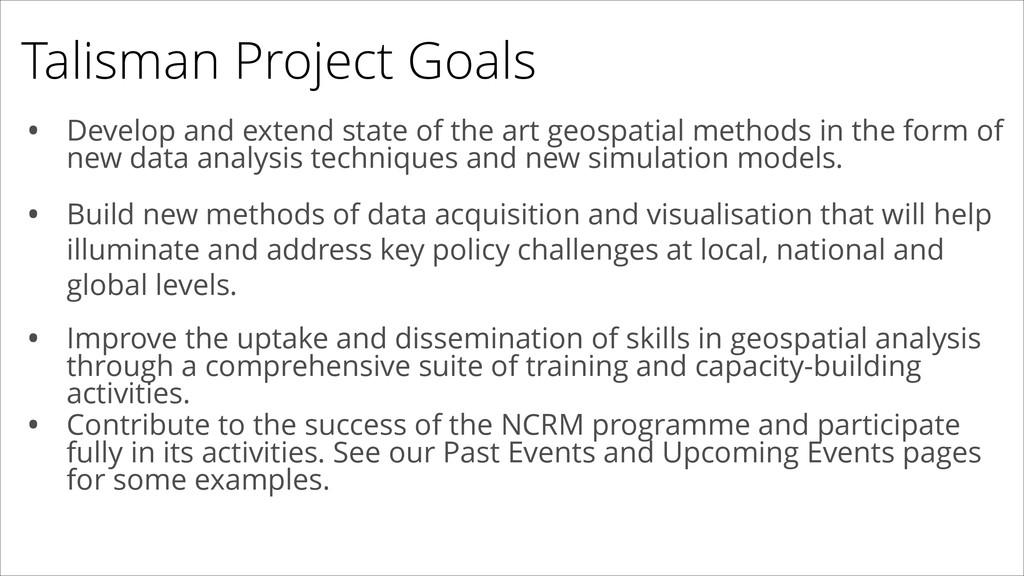 Talisman Project Goals • Develop and extend sta...