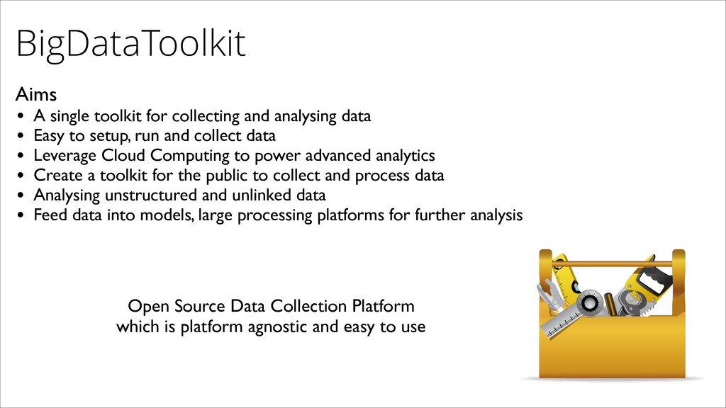 BigDataToolkit Aims  • A single toolkit for c...