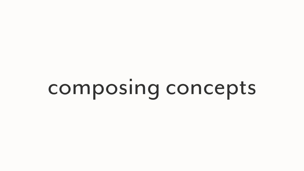 composing concepts