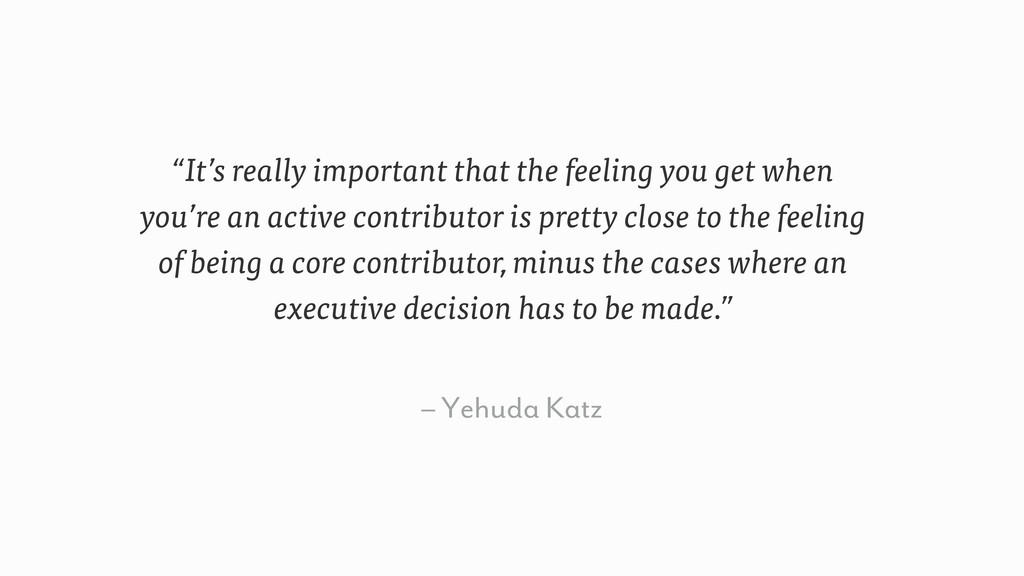 """– Yehuda Katz """"It's really important that the f..."""