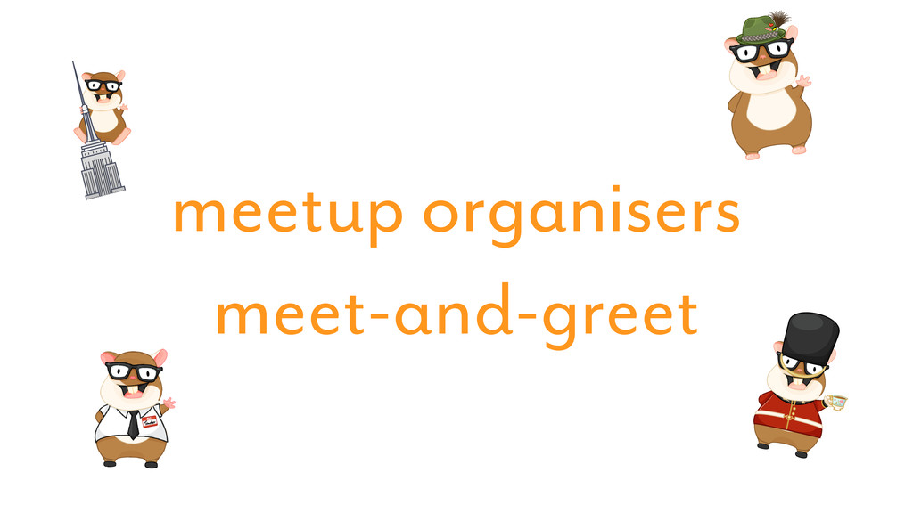 meetup organisers meet-and-greet