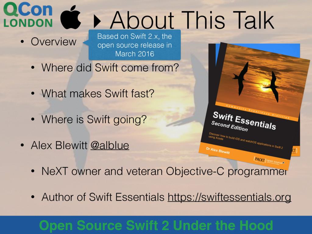 @alblue Open Source Swift 2 Under the Hood  ▸ ...