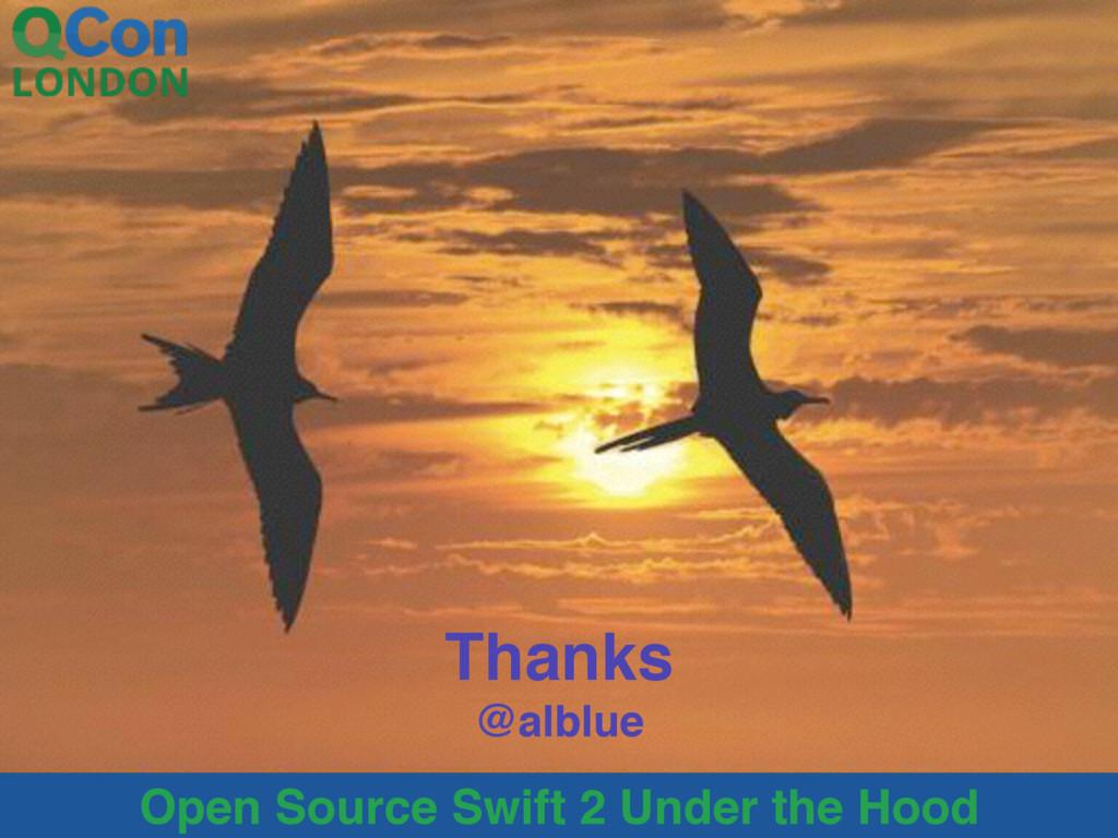 Open Source Swift 2 Under the Hood Thanks @albl...