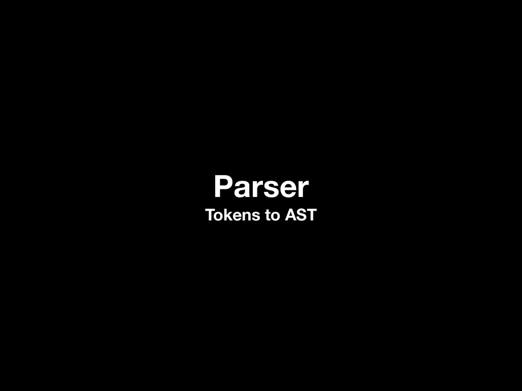 Parser Tokens to AST