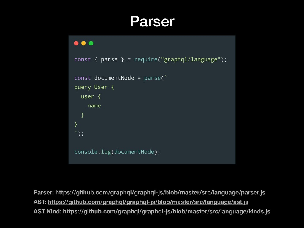 Parser Parser: https://github.com/graphql/graph...