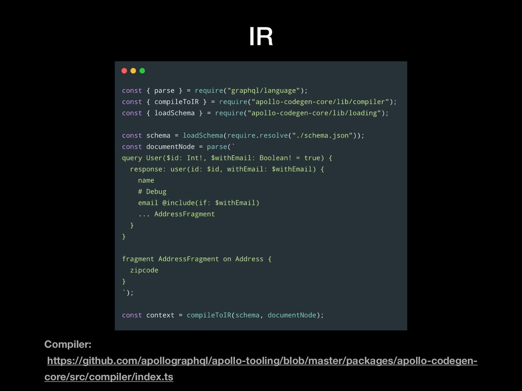 IR Compiler: https://github.com/apollographql/a...