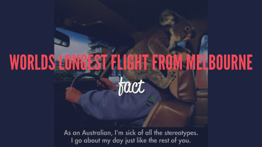 WORLDS LONGEST FLIGHT FROM MELBOURNE fact