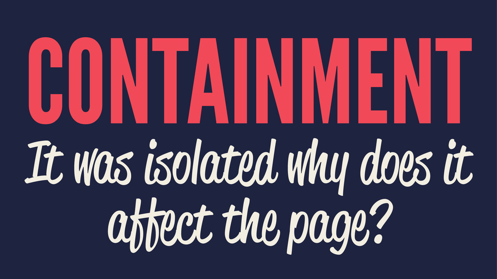 CONTAINMENT It was isolated why does it affect ...