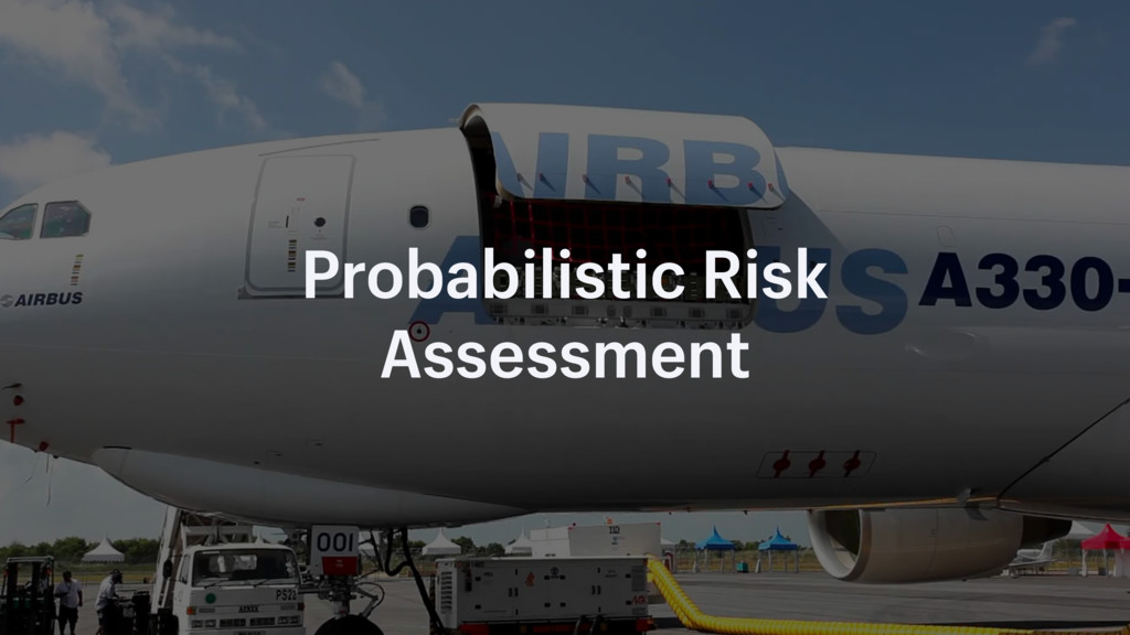 Probabilistic Risk Assessment