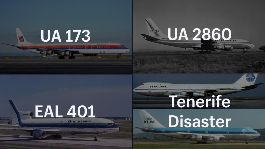 EAL 401 UA 2860 Tenerife Disaster UA 173