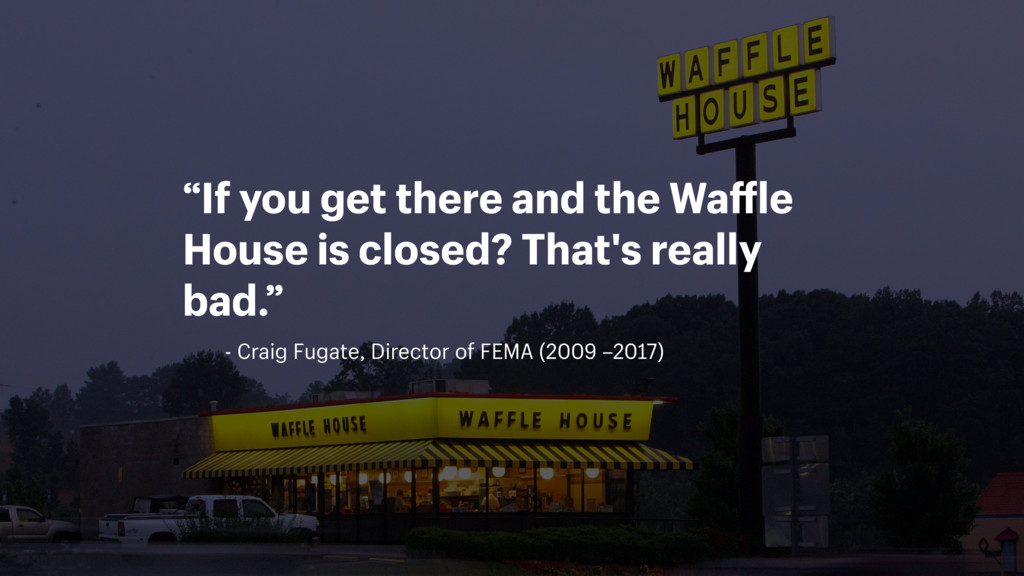 "- Craig Fugate, Director of FEMA (2009 –2017) ""..."