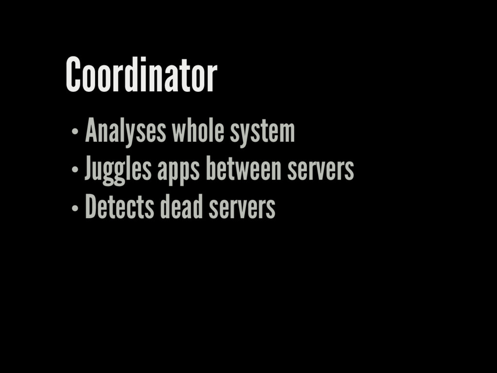 Coordinator Analyses whole system Juggles apps ...