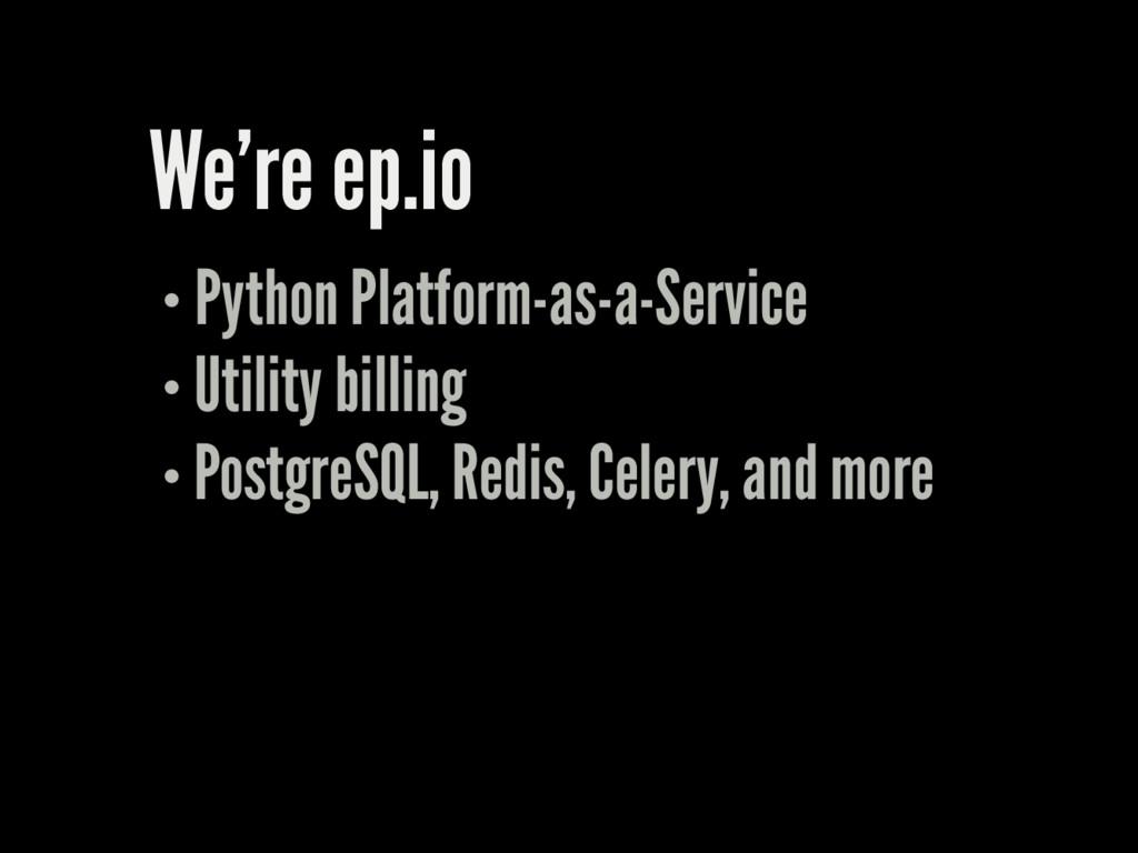 We're ep.io Python Platform-as-a-Service Utilit...