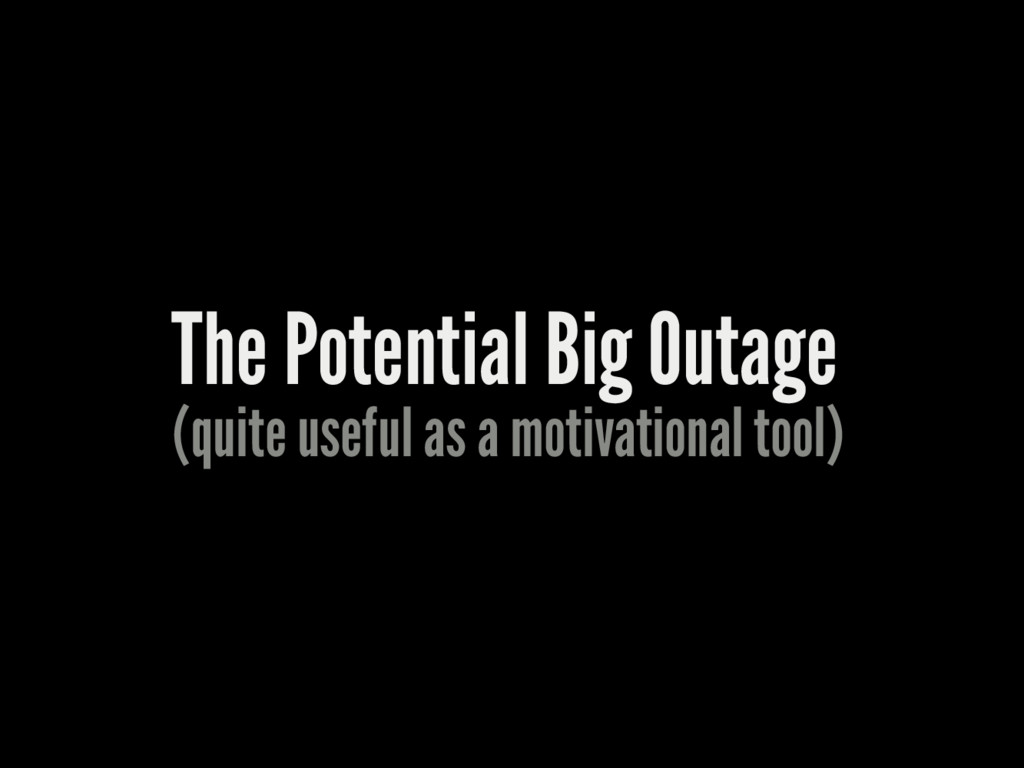 The Potential Big Outage (quite useful as a mot...