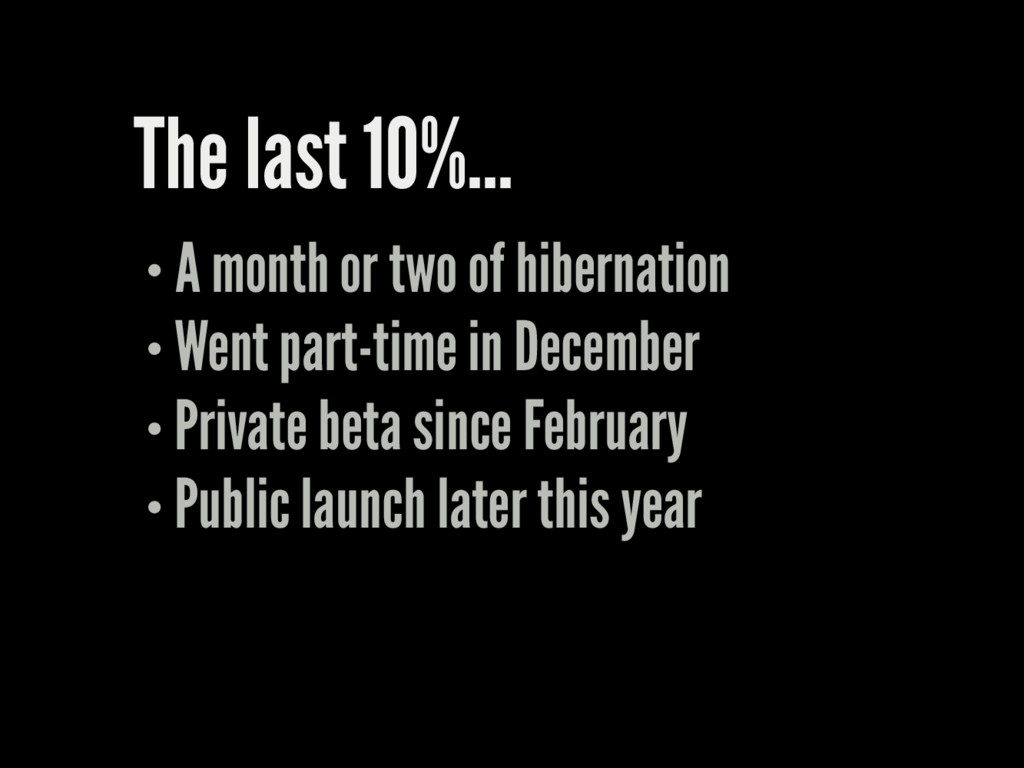 The last 10%... A month or two of hibernation W...