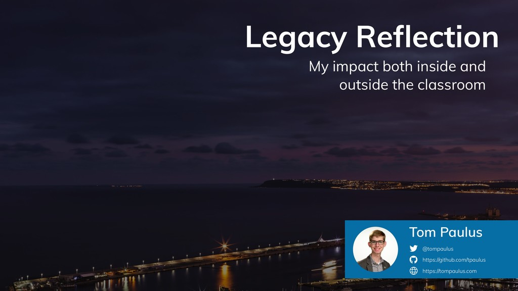 Legacy Reflection My impact both inside and