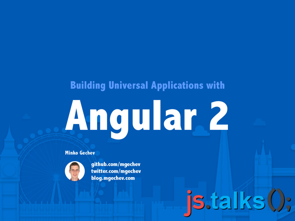 Building Universal Applications with Angular 2 ...