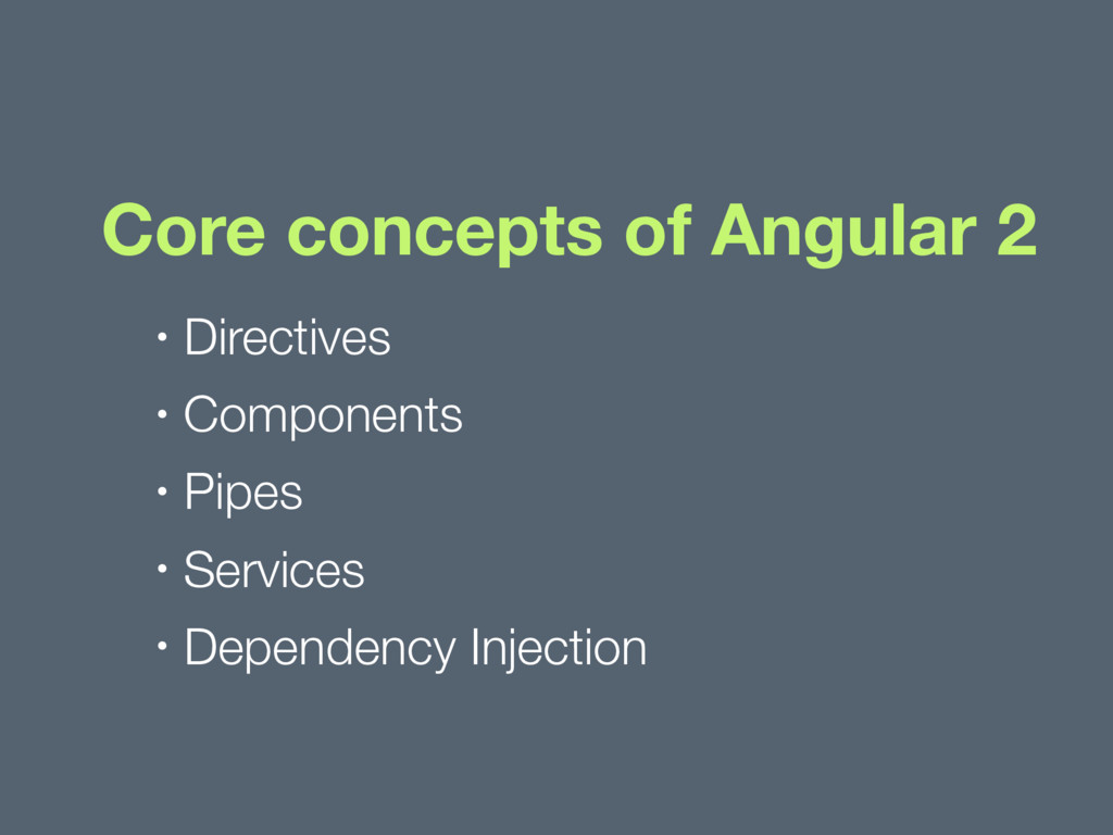 Core concepts of Angular 2 • Directives • Compo...