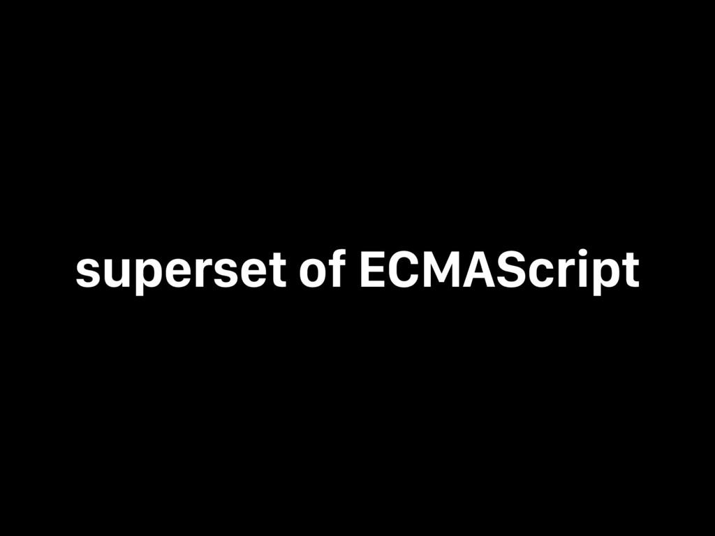 superset of ECMAScript