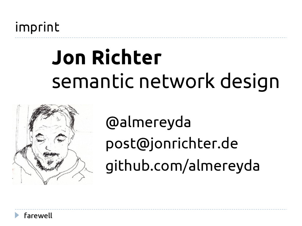 farewell imprint Jon Richter @almereyda github....