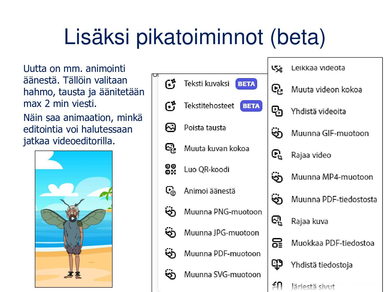 Lisää sisällöt • Video (max 30 sek/dia) • Tekst...