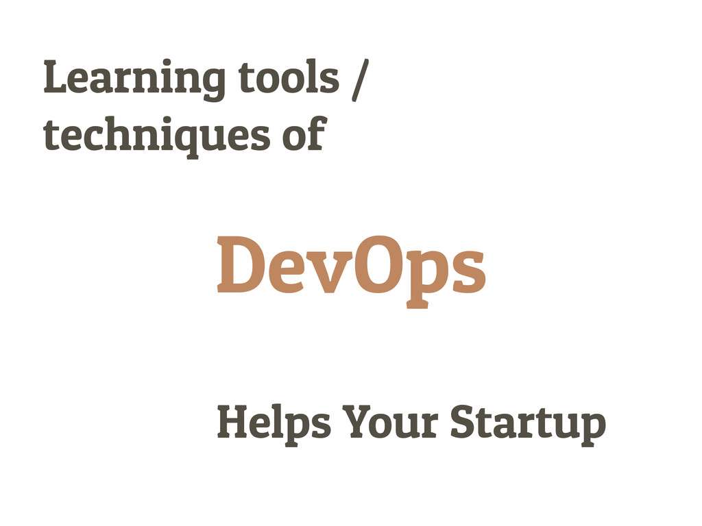 DevOps Learning tools / techniques of Helps You...