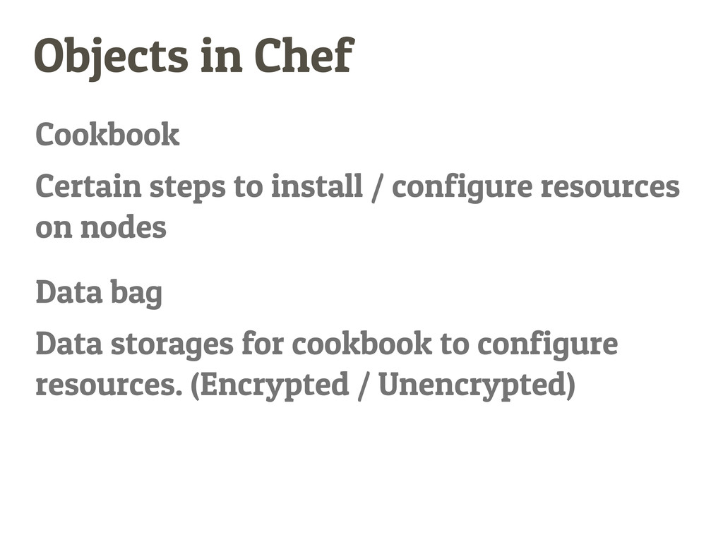 Objects in Chef Cookbook Data bag Certain steps...