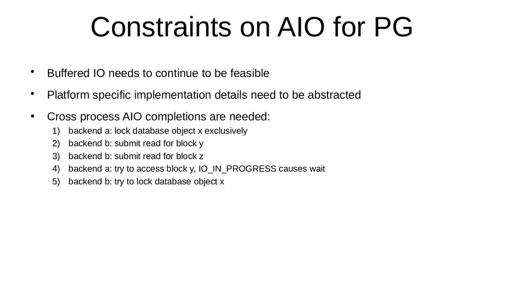 Constraints on AIO for PG • Buffered IO needs t...
