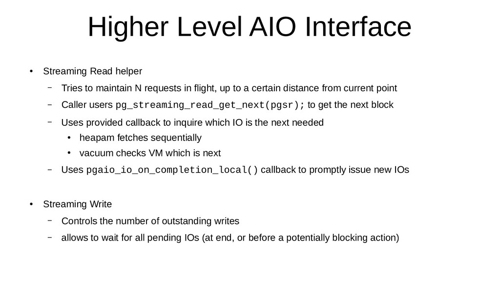 Higher Level AIO Interface ● Streaming Read hel...