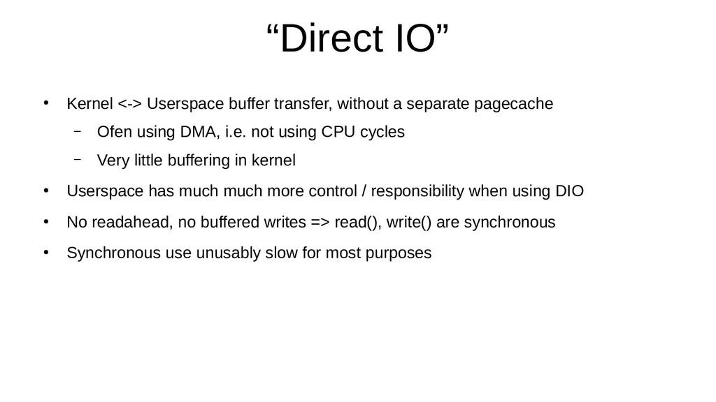 """Direct IO"" ● Kernel <-> Userspace buffer trans..."