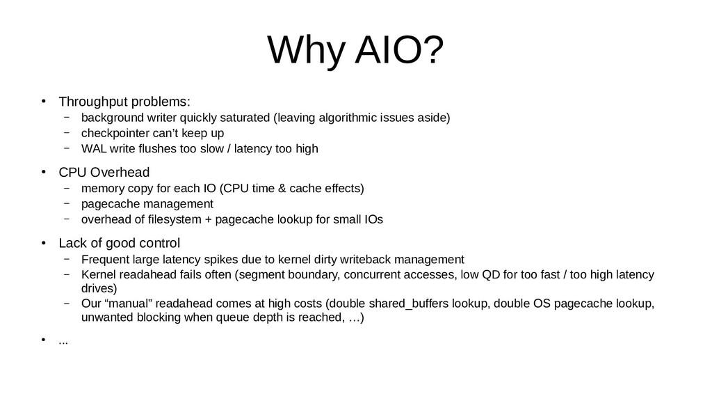 Why AIO? ● Throughput problems: – background wr...