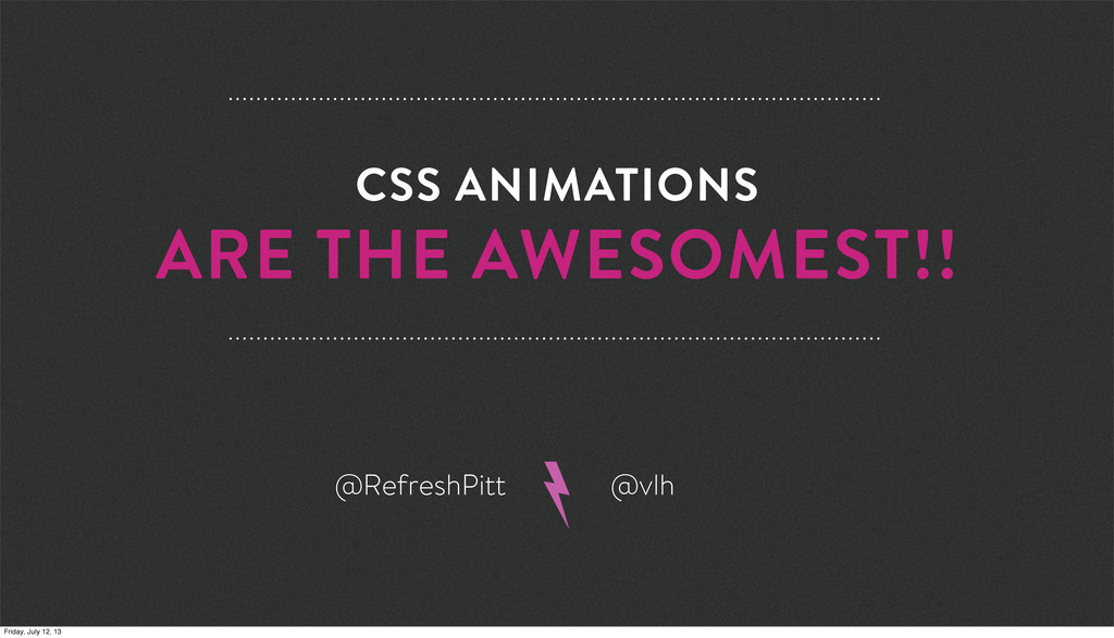 CSS ANIMATIONS ARE THE AWESOMEST!! @RefreshPitt...