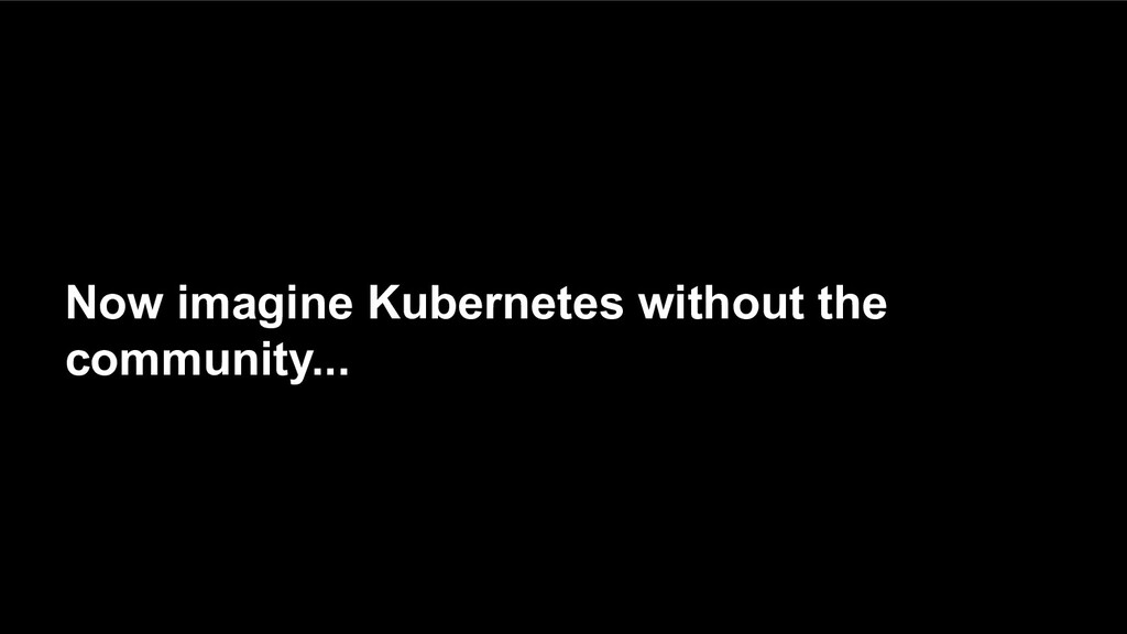 31 #GitLabCommit Now imagine Kubernetes without...
