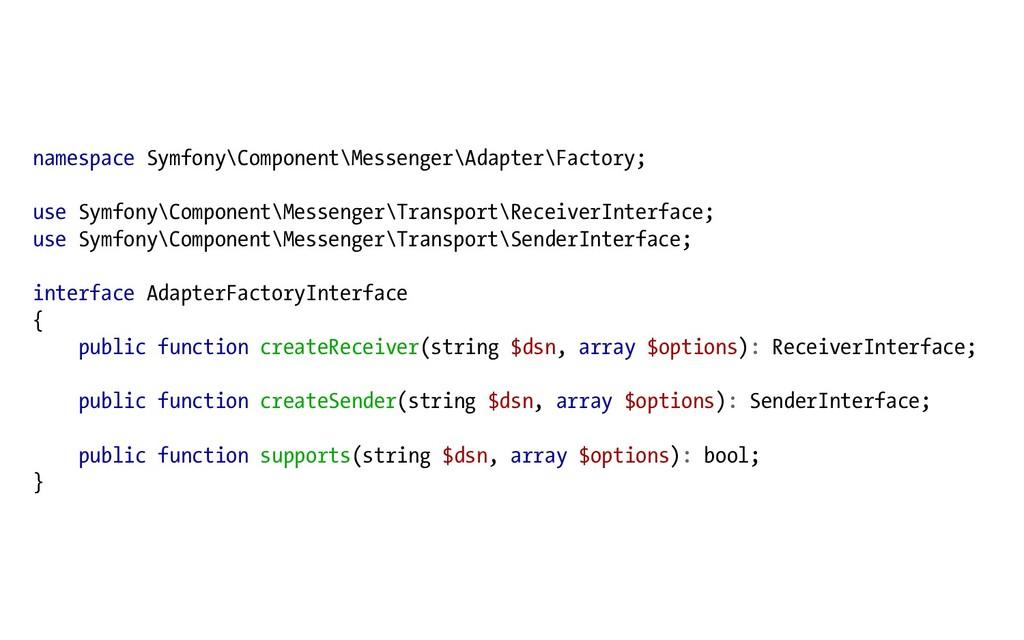 namespace Symfony\Component\Messenger\Adapter\F...