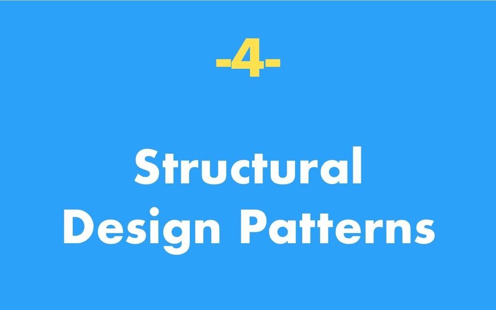-4- Structural Design Patterns