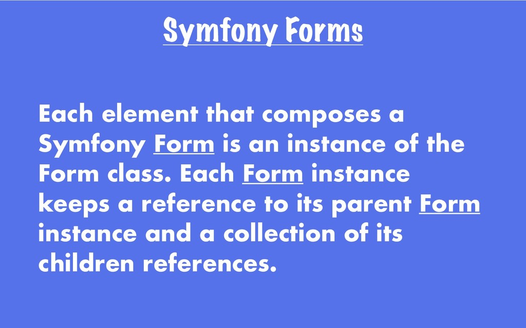 Symfony Forms Each element that composes a Symf...