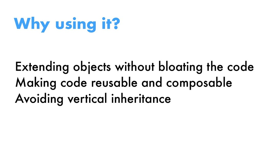 Extending objects without bloating the code Mak...