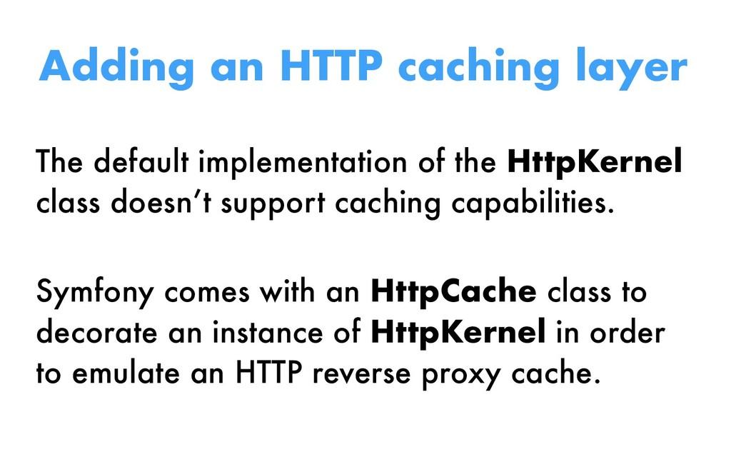 The default implementation of the HttpKernel cl...
