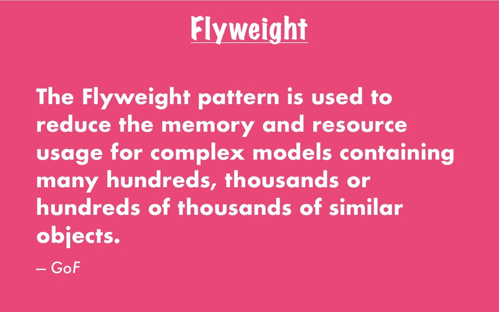 Flyweight The Flyweight pattern is used to redu...