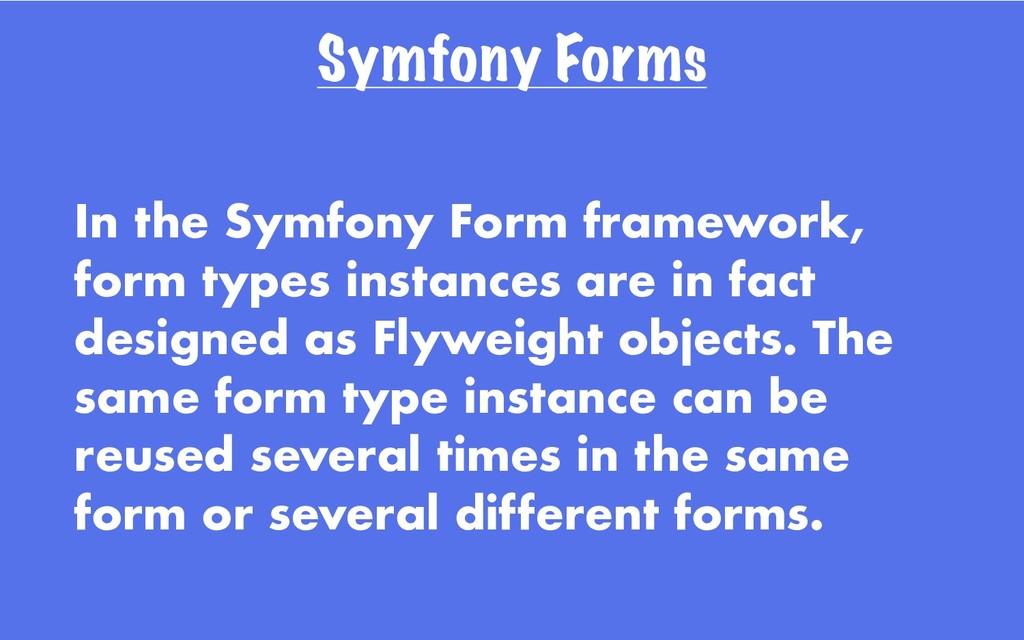 Symfony Forms In the Symfony Form framework, fo...