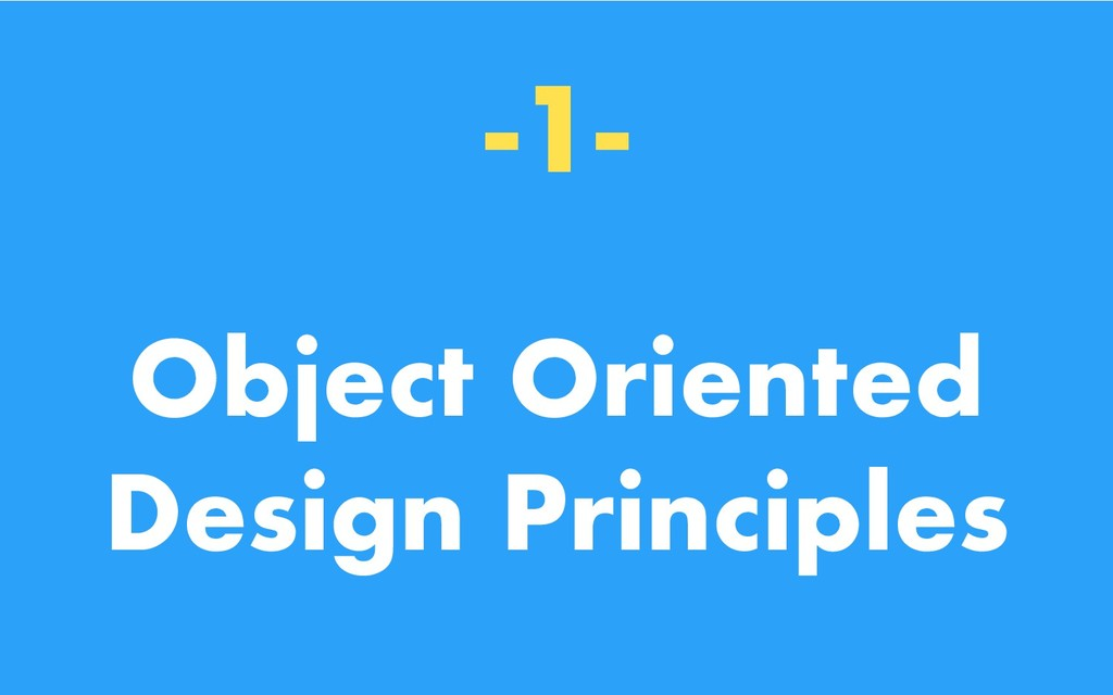 -1- Object Oriented Design Principles