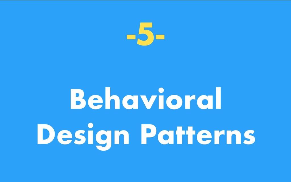 -5- Behavioral Design Patterns
