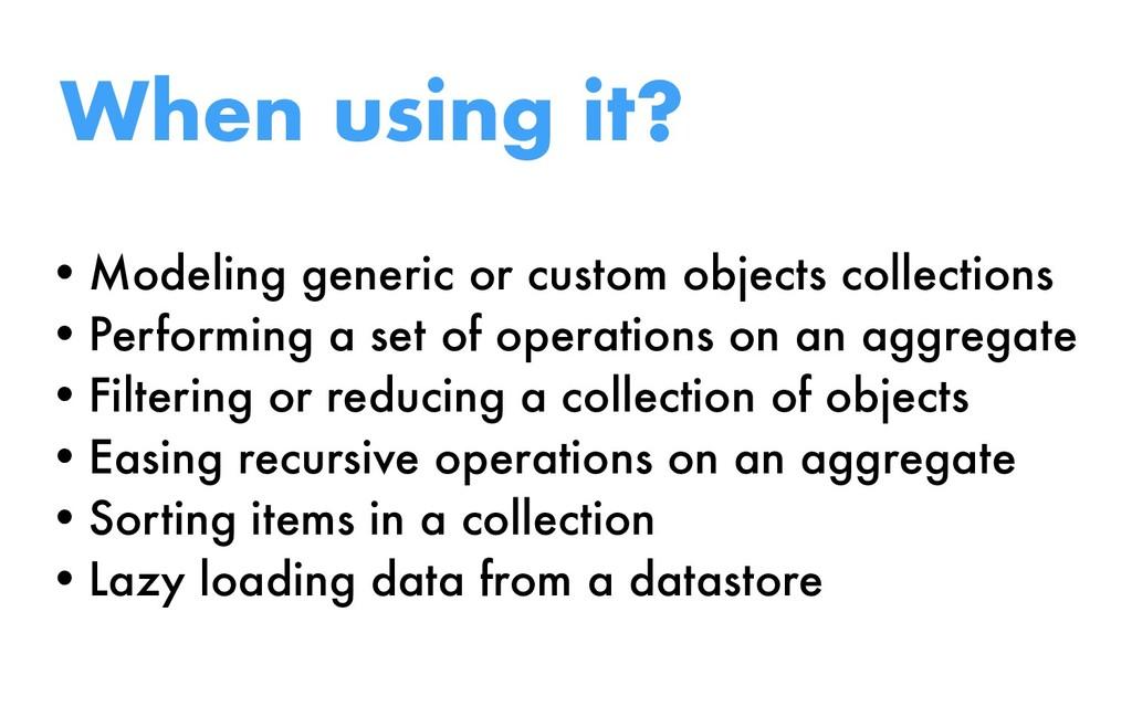 When using it? •Modeling generic or custom obje...