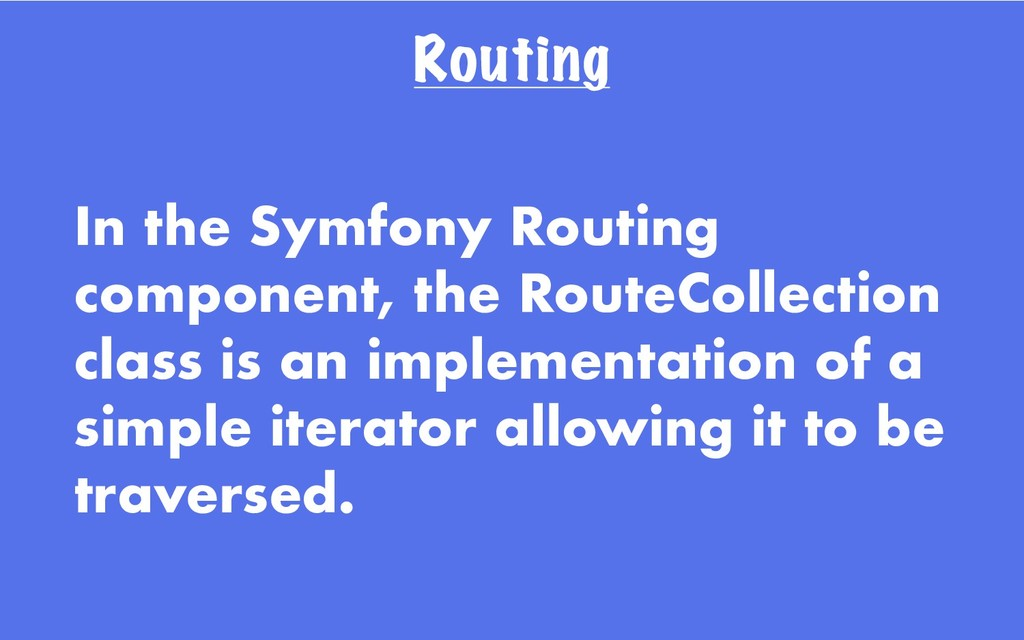 Routing In the Symfony Routing component, the R...