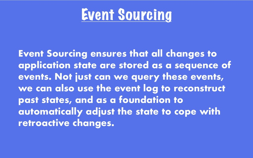 Event Sourcing Event Sourcing ensures that all ...